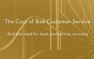 The Cost of Bad Customer Service (and the need for back-end service recovery)