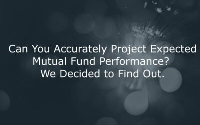 Can You Accurately Project Expected Mutual Fund Performance? We Decided to Find Out.
