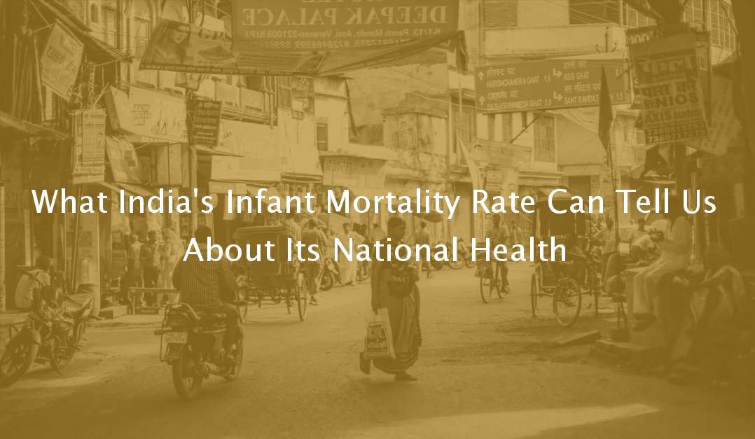 What India's Infant Mortality Rate Can Tell Us About Its National Health