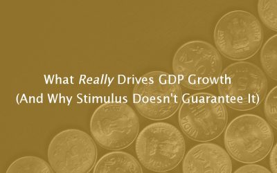 What Really Drives GDP Growth (And Why Stimulus Doesn't Guarantee It)